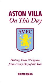 Brian Beard - Aston Villa On This Day: History, Facts & Figures from Every Day of the Year