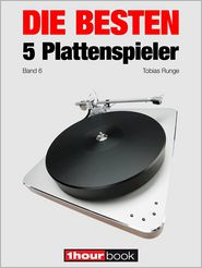 Thomas Schmidt, Tobias Runge  Holger Barske - Die besten 5 Plattenspieler (Band 6)