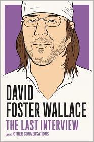 David Foster Wallace - David Foster Wallace: The Last Interview