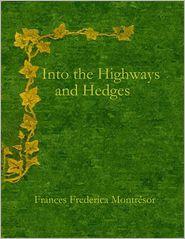 Frances Frederica Montrésor - Into the Highways and Hedges