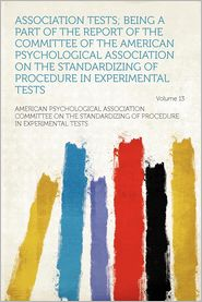 Association Tests; Being a Part of the Report of the