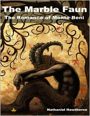 Nathaniel Hawthorne - The Marble Faun: The Romance of Monte Beni