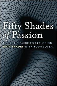 Hyacinth Books - Fifty Shades of Passion: An Erotic Guide to Exploring Fifty Shades With Your Lover