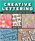 Book Cover Image. Title: Creative Lettering:  Techniques & Tips from Top Artists, Author: by Jenny Doh