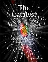 The Abbotts - The Catalyst: Coping With Life Changes