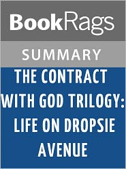 BookRags - The Contract with God Trilogy: Life on Dropsie Avenue by Will Eisner l Summary & Study Guide