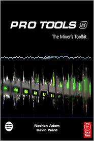 Nathan Adam  Kevin Ward - Pro Tools 9: The Mixers Toolkit