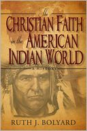 The Christian Faith in the American Indian World by Ruth Bolyard: Book Cover