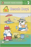 Beach Day! (Max & Ruby Series)