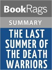 BookRags - The Last Summer of the Death Warriors by Francisco X. Stork l Summary & Study Guide