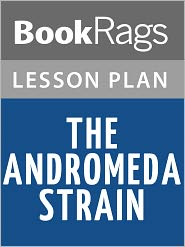 BookRags - The Andromeda Strain Lesson Plans