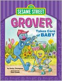 Grover Takes Care of Baby by Emily Thompson: Book Cover