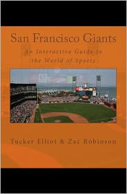 Zac Robinson Tucker Elliot - San Francisco Giants: An Interactive Guide to the World of Sports