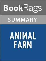 BookRags - Animal Farm by George Orwell Summary & Study Guide