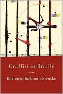 Graffiti in Braille by Barbara Buckman Strasko: Book Cover