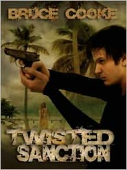 Bruce Cooke - Twisted Sanction