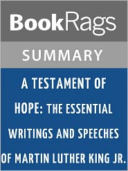 BookRags - A Testament of Hope: The Essential Writings and Speeches of Martin Luther King, Jr. Summary & Study Guide