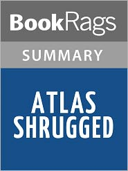 BookRags - Atlas Shrugged by Ayn Rand Summary & Study Guide