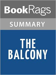 BookRags - The Balcony by Jean Genet Summary & Study Guide