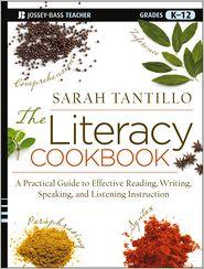 The Literacy Cookbook, Grades K-12 - Sarah Tantillo - Paperback