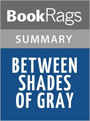 BookRags - Between Shades of Gray by Ruta Sepetys l Summary & Study Guide