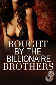 Alexx Andria - Bought By The Billionaire Brothers 3: (BBW Billionaire Erotica) (Secrets and Lies)