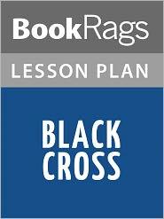 BookRags - Black Cross Lesson Plans