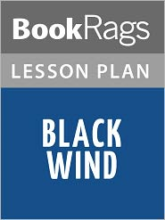 BookRags - Black Wind Lesson Plans