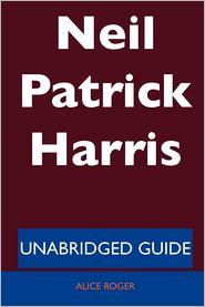 Neil Patrick Harris - Unabridged Guide