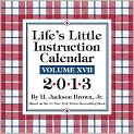 Book Cover Image. Title: 2013 Life's Little Instruction Day-to-Day Calendar:  Volume XVII, Author: by H. Jackson Brown Jr.,�H. Jackson Brown Jr.