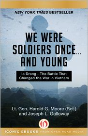 Joseph L. Galloway  Harold G. Moore - We Were Soldiers Once . . . and Young