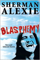 Blasphemy by Sherman Alexie: NOOK Book Cover