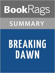 BookRags - Breaking Dawn by Stephenie Meyer l Summary & Study Guide