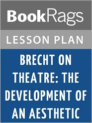 BookRags - Brecht on Theatre: The Development of an Aesthetic Lesson Plans