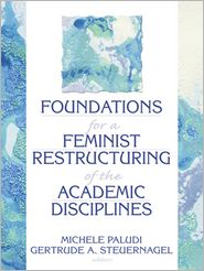 Esther D Rothblum, Gertrude A Steuernagel, Michele Paludi  Ellen Cole - Foundations for a Feminist Restructuring of the Academic Disciplines