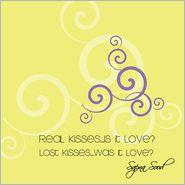Sapna Sood - Real Kisses...Is it Love? Lost Kisses...Was it Love?