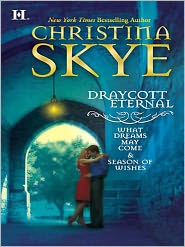 Christina Skye - Draycott Eternal: What Dreams May Come\Season of Wishes