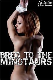 Natalie Deschain - Bred to the Minotaurs (A Monster Sex Adventure)