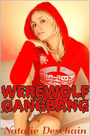 Natalie Deschain - Werewolf Gangbang (Monster Breeding Erotica)