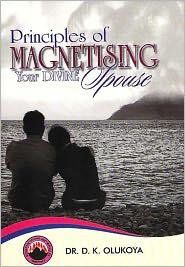 Dr. D. K. Olukoya - Principles of Magnetising Your Divine Spouse