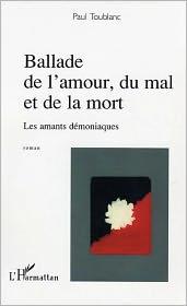 Paul Toublanc - Ballade de l'amour, du mal et de la mort: Les amants démoniaques