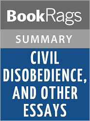 thoreau essay civil disobedience summary Free civil disobedience papers i have read thoreau's essay on civil disobedience and the you should know the meaning of civil disobedience the word civil.