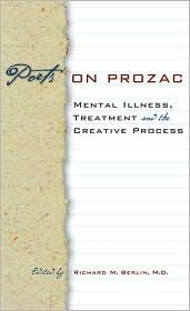 Poets on Prozac: Mental Illness, Treatment, and the Creative Process