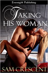 Sam Crescent - Taking His Woman