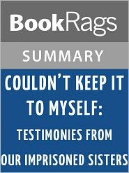 BookRags - Couldn't Keep It to Myself: Testimonies from Our Imprisoned Sisters by Wally Lamb l Summary & Study Guide