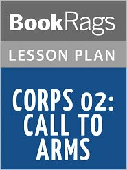 BookRags - Corps 02: Call to Arms Lesson Plans