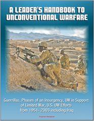 Progressive Management - A Leader's Handbook to Unconventional Warfare: Guerrillas, Phases of an Insurgency, UW in Support of Limited War, U.S. UW Effort