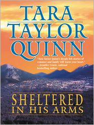 Tara Taylor Quinn - Sheltered in His Arms