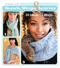 Book Cover Image. Title: Classic Elite Shawls, Wraps & Scarves:  20 Ideas * 3 Ways, Author: Classic Elite Yarns