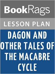 BookRags - Dagon and Other Macabre Tales Lesson Plans
